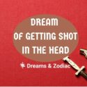 dream of getting shot in the head