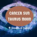 cancer sun taurus moon