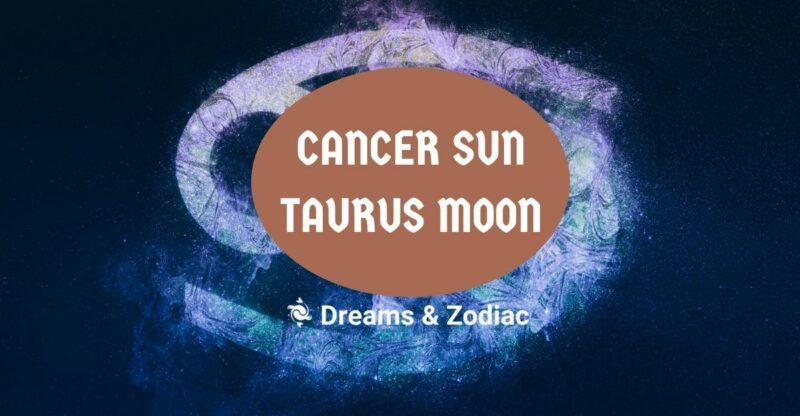 cancer sun taurus moon