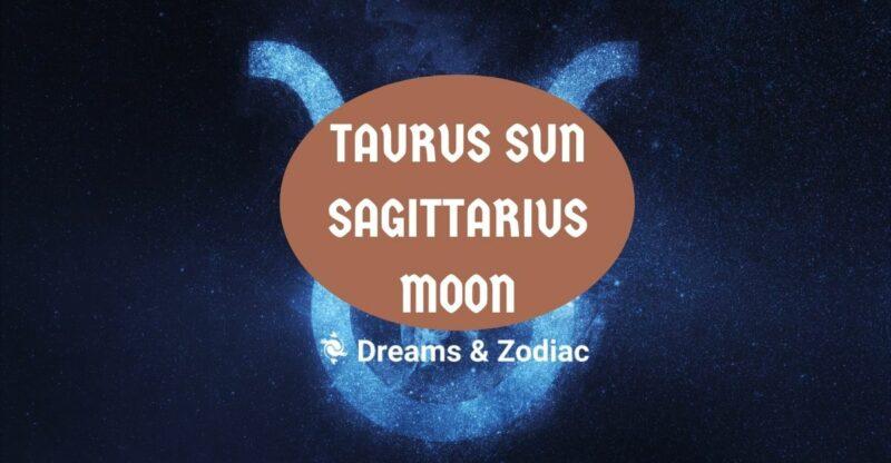 taurus sun sagittarius moon