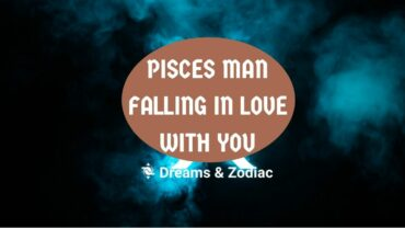 how to tell if a pisces man is falling in love with you