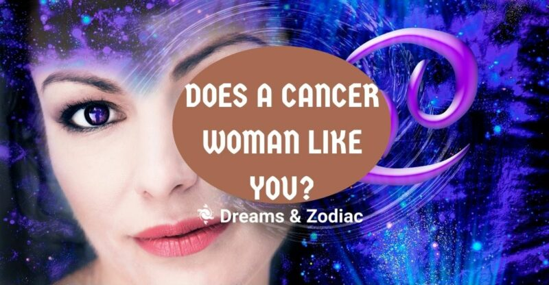 how to know if a cancer woman likes you