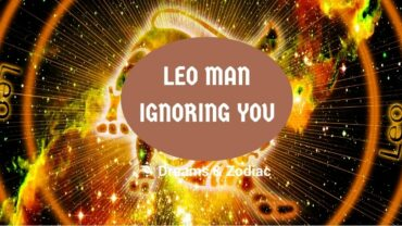 what to do when leo man ignores you
