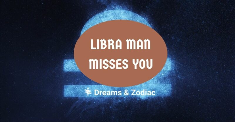how to know if a Libra man misses you
