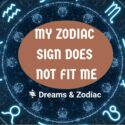 why does my zodiac sign not fit me
